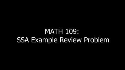 Thumbnail for entry MATH 109 SSA Example Review Problem