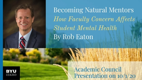 Thumbnail for entry Academic Council Fall 2020 | Becoming Natural Mentors by Rob Eaton