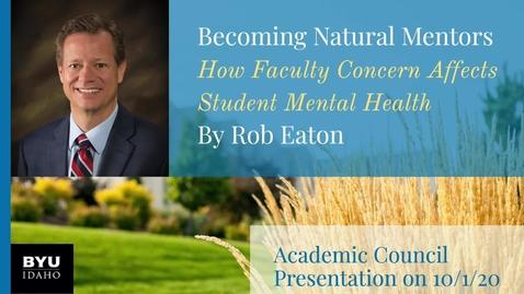 Thumbnail for entry Academic Council Fall 2020 | Becoming Natural Mentors by Rob Eaton