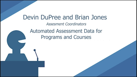 Thumbnail for entry Automated Assessment Data for Programs and Courses by Devin Dupree & Brian Jones