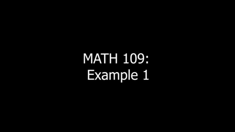 Thumbnail for entry MATH 109 Example 1