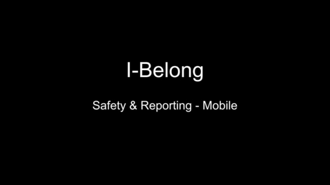 Thumbnail for entry I-Belong Safety & Reporting – Mobile