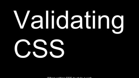 Thumbnail for entry Validating CSS