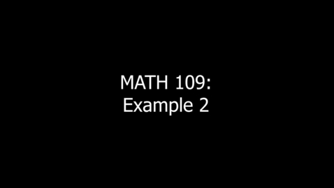 Thumbnail for entry MATH 109 Example 2