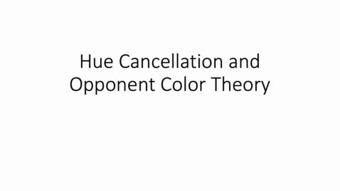 Thumbnail for entry Hue Cancellation and Opponent Color Theory