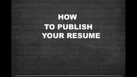 Thumbnail for entry How to Publish Your Resume to 1000 Employers