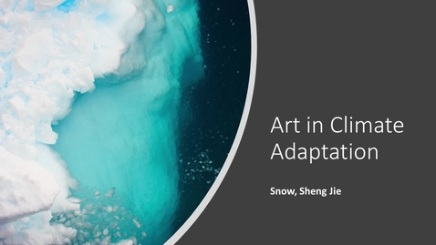 Thumbnail for entry Climate Adaptation & Art_Snow Sheng Jie_ IWP Symposium