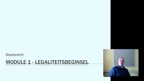 Thumbnail for entry Staatsrecht Module1 Legaliteitsbeginsel