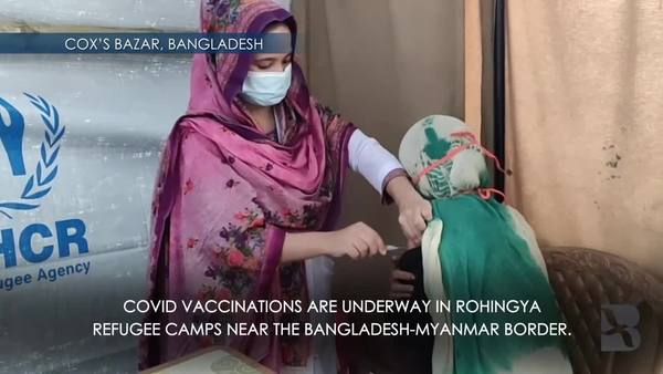 COVID-19 Vaccinations Start for Rohingya Refugees in Bangladesh