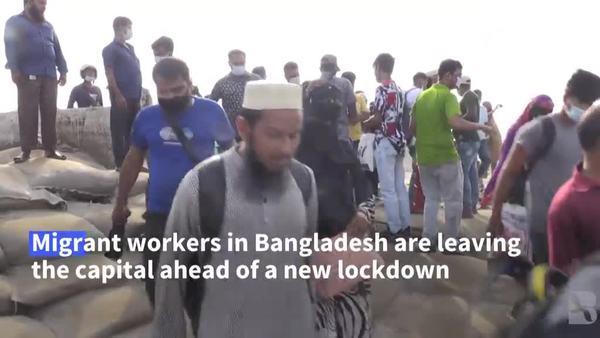 Migrants Rush Home As Bangladesh Imposes COVID Lockdown