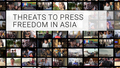 Threats to Press Freedom in Asia in 2018
