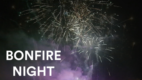 Thumbnail for entry Vlog: BONFIRE NIGHT