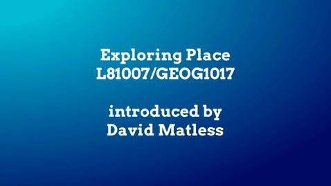 Thumbnail for entry Exploring Place (GEOG1017)
