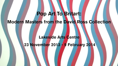 Thumbnail for entry Pop art to Britart - modern masters from the David Ross Collection