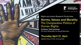Thumbnail for entry Professor Todd Landman, Norms, Values and Morality: The Comparative Politics of Human Rights