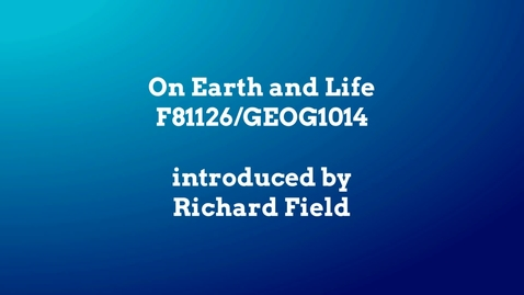 Thumbnail for entry On Earth and Life (GEOG1014)
