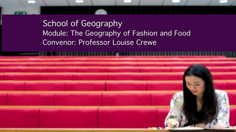 Thumbnail for entry GEOG3018 Geography of Fashion and Food