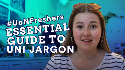 Thumbnail for entry VLOG: University Jargon You Need To Know | #UoNFreshers