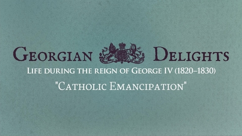 Thumbnail for entry Georgian Delights: Curator Tour pt 2 (Catholic Emancipation)