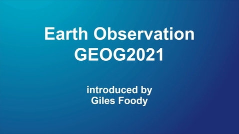 Thumbnail for entry GEOG2021 Earth Observation