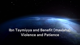 Thumbnail for entry Ibn Taymiyya and Benefit (maslaha): 4. Violence and Patience, with Dr Jon Hoover