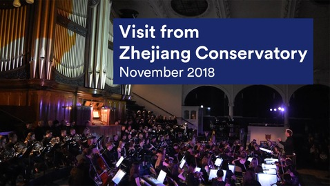 Thumbnail for entry Visit from Zhejiang Conservatory of Music - Nov 2018