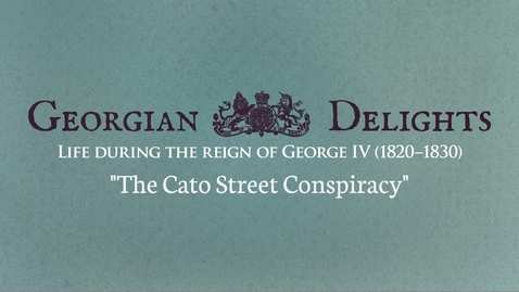 Thumbnail for entry Georgian Delights: Richard Gaunt Interview, The Cato Street Conspiracy
