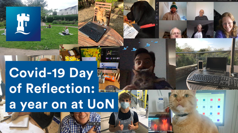 Thumbnail for entry Covid-19 Day of Reflection: A Year on at UoN