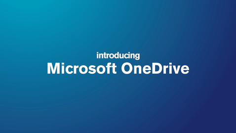 Thumbnail for entry Using OneDrive to store and share your files