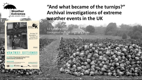 "Thumbnail for entry ""And what became of the turnips?"" Archival Investigations of Extreme Weather Events in the UK"