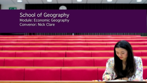Thumbnail for entry Economic Geography (GEOG2016)