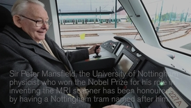 Thumbnail for entry Nobel Laureate Sir Peter Mansfield has Nottingham tram named after him