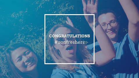 Thumbnail for entry Congratulations #uonfreshers! 🎉