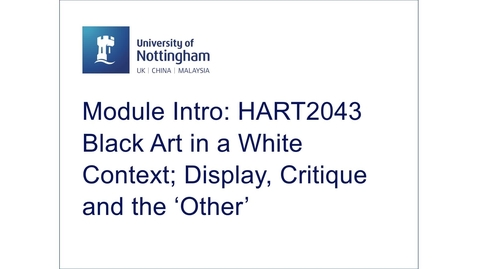 Thumbnail for entry HART2043 Black Art in a White Context; Display, Critique and the 'Other'