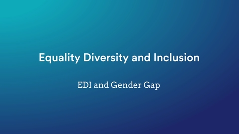 Thumbnail for entry Equality, Diversity & Inclusion: EDI and Gender Gap - Tanvir Hussain