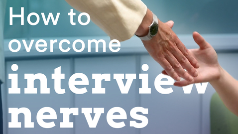 Thumbnail for entry How to overcome interview nerves