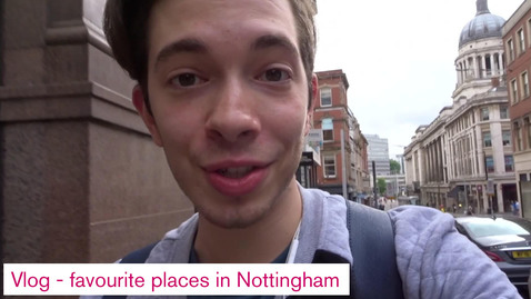 Thumbnail for entry Vlog - Favourite places in Nottingham