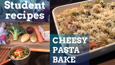 Thumbnail for entry Vlog: STUDENT RECIPES - Cheesy pasta bake