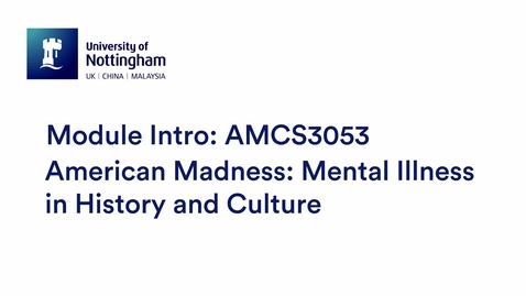Thumbnail for entry AMCS3053 American Madness: Mental Illness in History and Culture