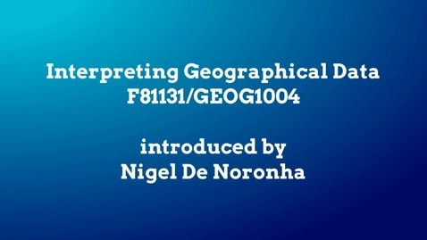 Thumbnail for entry GEOG1004 Interpreting Geographical Data
