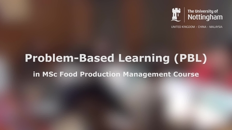 Thumbnail for entry Problem-Based Learning in MSc Food Production Management course