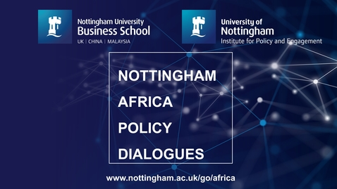 Thumbnail for entry Nottingham Africa Policy Dialogue Webinar - Digital Transformation - 26 July 2021