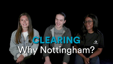 Thumbnail for entry Clearing - Why Nottingham?