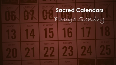 Thumbnail for entry Sacred Calendars; Plough Sunday with Alison Milbank
