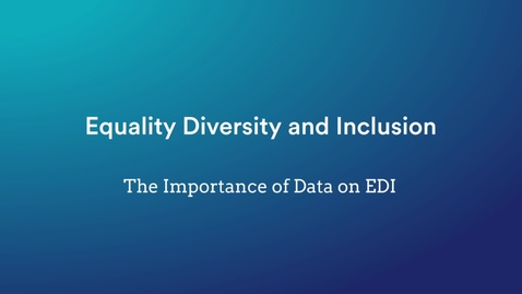 Thumbnail for entry Equality, Diversity & Inclusion: The importance of Data on EDI - Tanvir Hussain