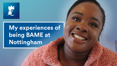 Thumbnail for entry Vlog: Being a BAME student at the University of Nottingham