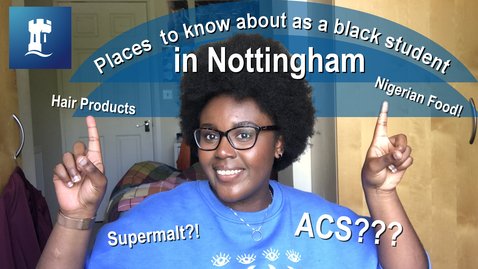 Thumbnail for entry Vlog: The BEST places to know about as a black student in Nottingham
