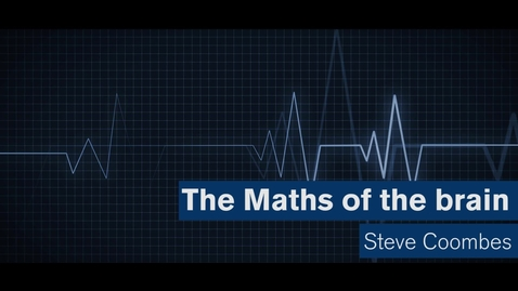 Thumbnail for entry Maths Matters: The maths of the brain
