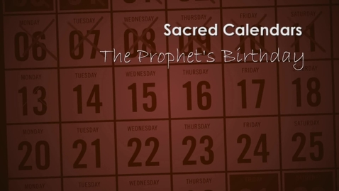 Thumbnail for entry Sacred Calendars; The Prophet's Birthday