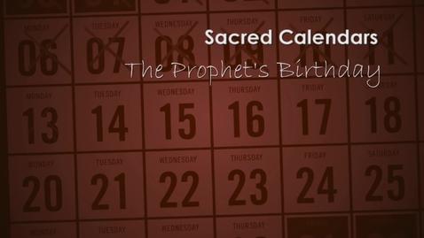 Thumbnail for entry Sacred Calendars; The Prophet's Birthday